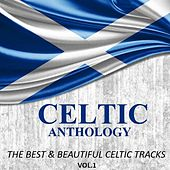 Celtic Anthology: The Best & Beautiful Celtic Tracks, Vol. 1 by Various Artists