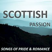 Scottish Passion: Songs of Pride & Romance by Various Artists