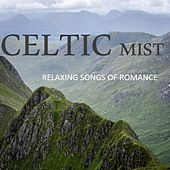 Celtic Mist: Relaxing Songs of Romance by Various Artists