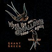 When The Swallows come again von Grant Green