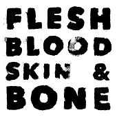 Flesh Blood Skin & Bone by WOLFF