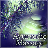 Ayurvedic Massage – Mystic Music for Meditation While Wellness, Calm New Age Music for Deep Relaxation After Classic Massage, Hot Stone Massage, Zen Music by Relax - Meditate - Sleep