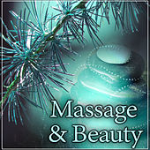 Massage & Beauty – New Age Sounds for Spa & Wellness, Deep Relaxation, Healing Nature Sounds for Classic Massage, Hot Stone Massage by Massage Tribe