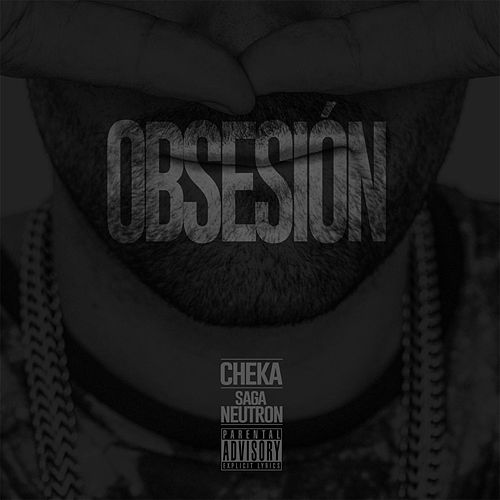 Obsesión (feat. Saga Neutron) by Cheka