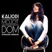 Mojot Dom  - Karaoke Version by Kaliopi