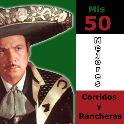 Mis 50 Mejores Corridos y Rancheras by Antonio Aguilar