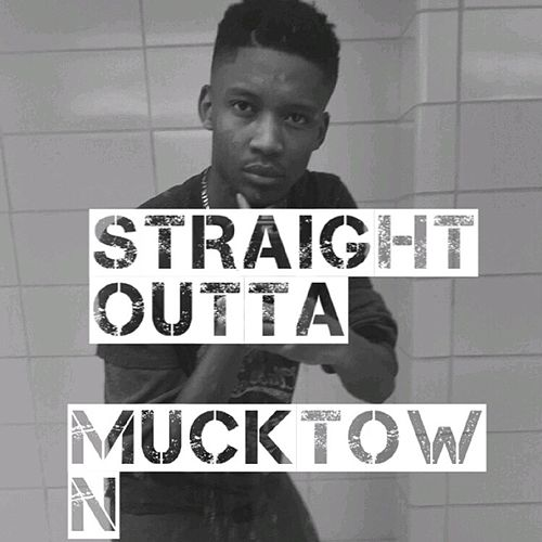 Straight Outta Mucktown by A-money