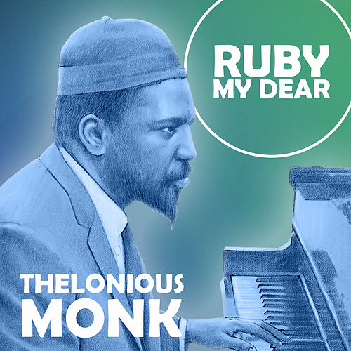 Ruby My Dear by Thelonious Monk