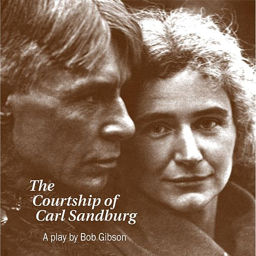 Courtship of Carl Sandburg by Bob Gibson