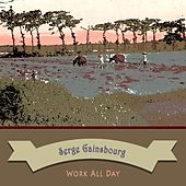 Work All Day von Serge Gainsbourg
