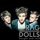 Bought and Sold by The Rag Dolls
