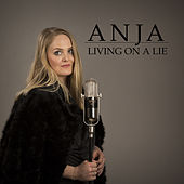 Living on a lie by Anja
