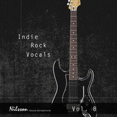 Indie Rock Vocals Vol. 8 by Various Artists