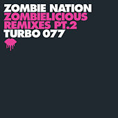 Zombielicious Remixes Pt. 2 by Zombie Nation