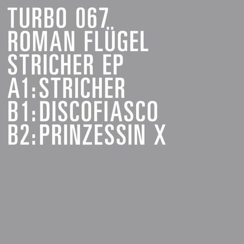 Stricher EP by Roman Fluegel
