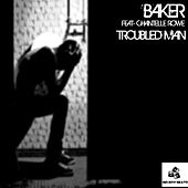 Troubled Man (feat. Chantelle Rowe) by Baker