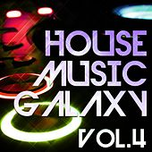House Music Galaxy, Vol. 4 - EP by Various Artists