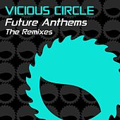 Vicious Circle Future Anthems: The Remixes - EP by Various Artists