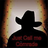 Just Call Me Comrade by Rich Little