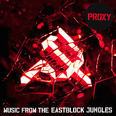 Music From The Eastblock Jungles Pt. 2 by Proxy