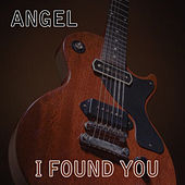 I Found You by Angel