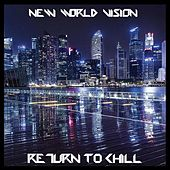 Return to Chill by New World Vision