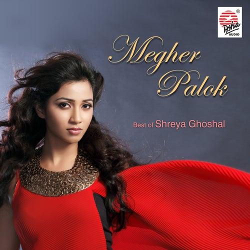Megher Palok by Shreya Ghoshal