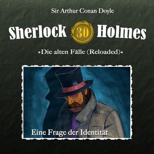 Die alten Fälle (Reloaded) - Fall 30: Eine Frage der Identität by Sherlock Holmes