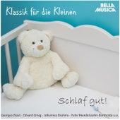 Klassik für die Kleinen: Schlaf gut! by Various Artists