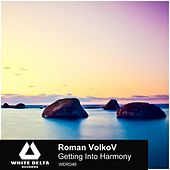 Getting Into Harmony by Roman VolkoV