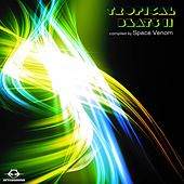 Tropical Beats II, compiled by Space Venom by Various
