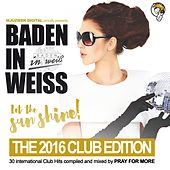 Baden in Weiss  - The 2016 Club Edition - EP by Various Artists