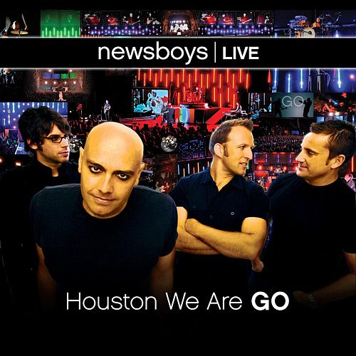 newsboys live: Houston We Are Go by Newsboys