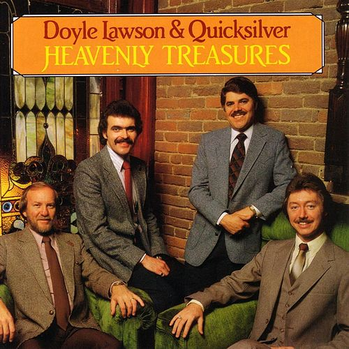Heavenly Treasures by Doyle Lawson