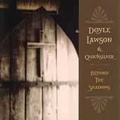 Beyond The Shadows by Doyle Lawson