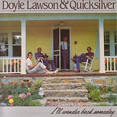 I'll Wander Back Someday by Doyle Lawson