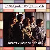 There's A Light Guiding Me by Doyle Lawson