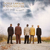Just Over In Heaven by Doyle Lawson