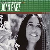 Vanguard Visionaries by Joan Baez