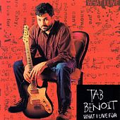 What I Live For by Tab Benoit