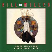 Reservation Road:  Live by Bill Miller