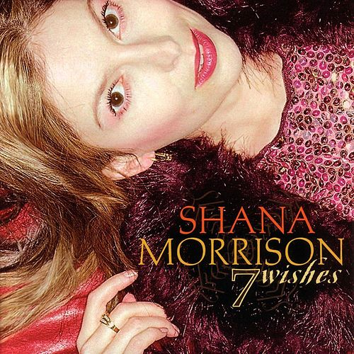 7 Wishes by Shana Morrison