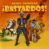 !Bastardos! by Blues Traveler