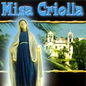 Misa Criolla/Latin American Songs/Latin American Choir Music by Various Artists