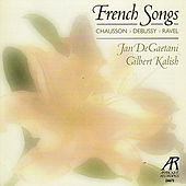 French Songs: Chausson, Debussy, Ravel by Jan DeGaetani