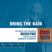 Bring The Rain by MercyMe