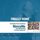 Finally Home by MercyMe