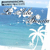 La Isla Bonita by Commercial Club Crew