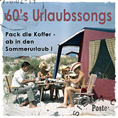 Pack Die Koffer, Ab In Den Sommerurlaub - 60s Urlaubssongs by Various Artists
