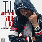 Whatever You Like V Cast Collection by T.I.